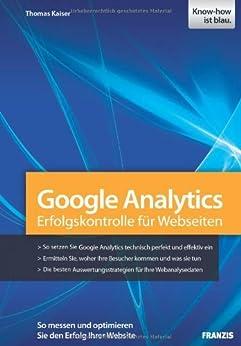 Google Analytics - Erfolgskontrolle für Webseiten von [Kaiser, Thomas]