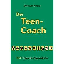 Der Teen-Coach: NLP-Tipps für Jugendliche
