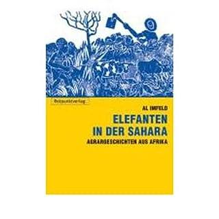 Elefanten in der Sahara: Agrar-Geschichten aus Afrika (Paperback)(German) - Common