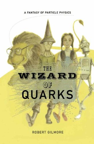 The Wizzard of Quarks. : A Fantasy of Particle Physics par Robert Gilmore