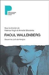Raoul Wallenberg : Sauver les Juifs de Hongrie