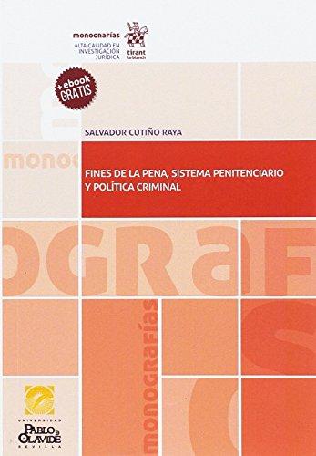 Fines de la Pena, Sistema Penitenciario y Política Criminal (Monografías)