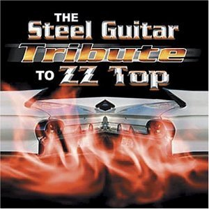 Steel Guitar Tribute to Zz Top by Various (2002-11-05)