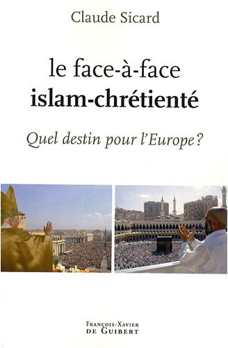 Le face à face islam-chrétienté : Quel destin pour l'Europe ?