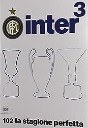 Inter3 (Italian edition): 102 la stagione perfetta