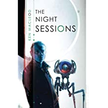The Night Sessions by Ken MacLeod (April 24,2012)