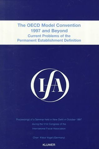 IFA: The OECD Model Convention - 1997 and Beyond: Current Problems of the Permanent Establishment Definition: Proceedings of a Seminar Held in New ... Fiscal Association (IFA Congress Seminar) by International Fiscal Association (IFA) (1999-05-28)