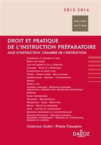 Droit et pratique de l'instruction prparatoire 2013/2014. Juge d'instruction - Chambre de l'instr.: Juge d'instruction - Chambre de l'instruction