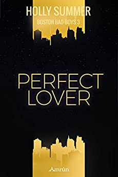 Perfect Lover (Boston Bad Boys Band 3) von [Summer, Holly]