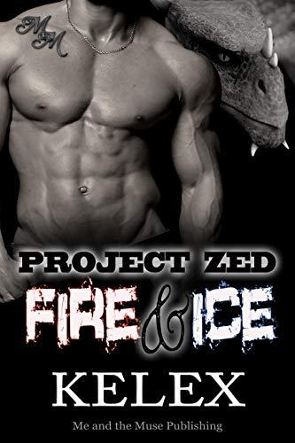 Fire & Ice: Heißkaltes Feuer: Eine Bear Mountain-Geschichte (Project Zed 5)