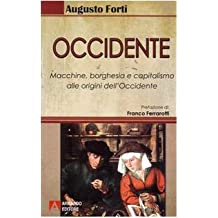 Occidente. Macchine, borghesia e capitalismo alle origini dell'Occidente
