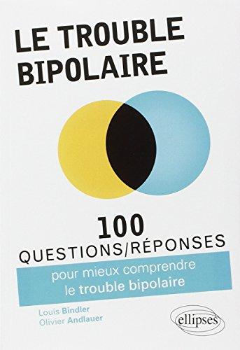 100 Questions Réponses Sur le Trouble Bipolaire