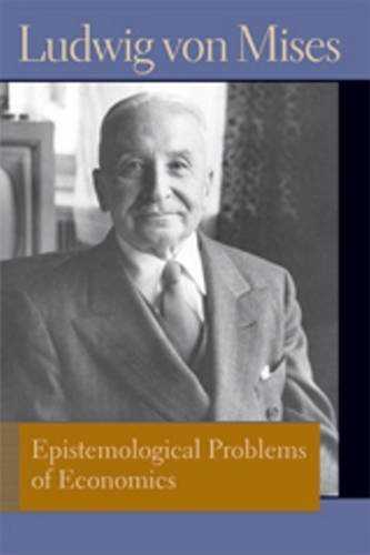 Epistemological Problems of Economics (Liberty Fund Library of the Works of Ludwig Von Mises) by Ludwig Von Mises (2013-09-30)