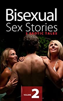 Bisexual Sex Stories Vol 2 by [Adams, Anna]
