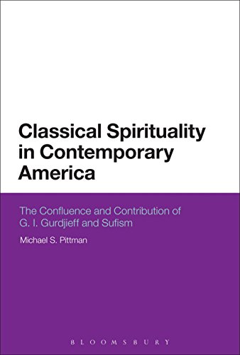 Classical Spirituality in Contemporary America: The Confluence and Contribution of G.I. Gurdjieff and Sufism (English Edition)