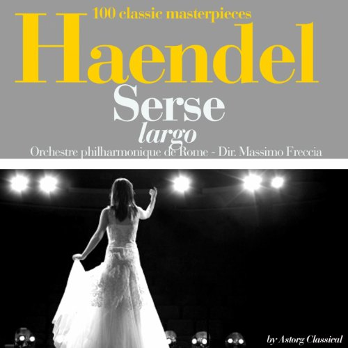 Haendel : Serse, largo (100 cl...