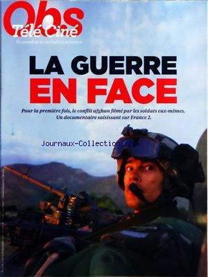TELE CINE OBS [No 2446] du 22/09/2011 - LA GUERRE EN FACE - LE CONFLIT AFGHAN FILME PAR LES SOLDATS EUX-MEMES par COLLECTIF