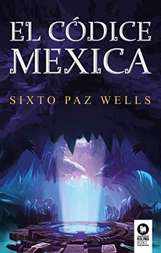 El códice mexica por Sixto Paz Wells