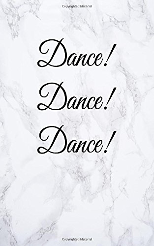 """Dance! Dance! Dance!: Blank Lined Journal, 108 pages, 5x8"""" por Deluxe Tomes"""