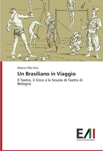 Un Brasiliano in Viaggio: Il Teatro, il Circo e la Scuola di Teatro di Bologna
