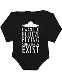 I Want To Believe Flying Sombreros Exist Baby Romper Long Sleeve Bodysuit