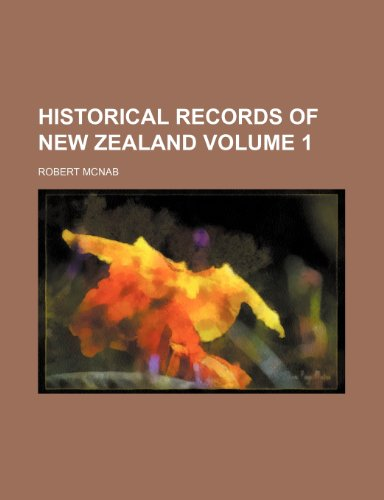 Historical records of New Zealand Volume 1