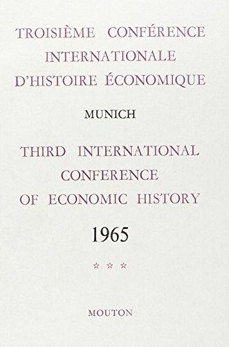 Troisième conférence internationale d'histoire économique. Munich 1965, tome 3