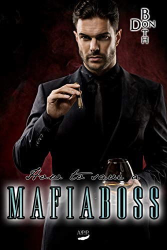 How to save a Mafiaboss (Mafiaboss - Reihe  3)