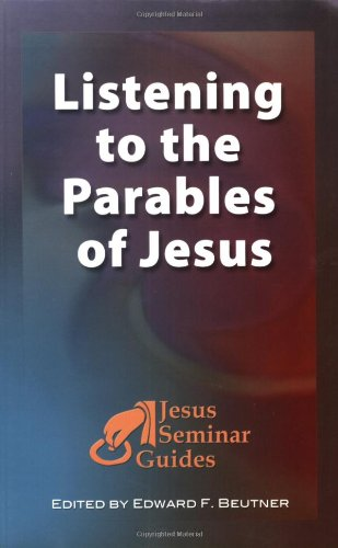 Listening to the Parables of Jesus (Jesus Seminar Guides)