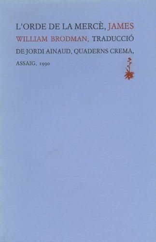 L'orde de la Mercè: El rescat de captius a l'Espanya de les croades (Assaig) por James William Brodman