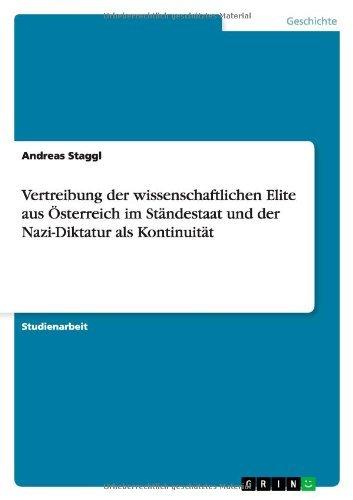 Vertreibung der wissenschaftlichen Elite aus Österreich im Ständestaat und der Nazi-Diktatur als Kontinuität