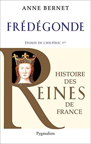 Télécharger en ligne Frédégonde: Epouse de Chilpéric 1er pdf