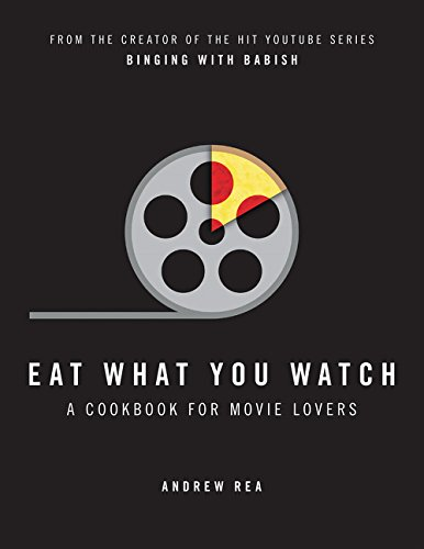 Eat What You Watch: A Cookbook for Movie Lovers por Andrew Rea