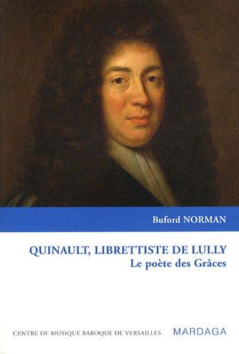 TOUCHÉ PAR LA GRÂCE : PHILIPPE QUINAULT LIBRETTISTE DE LULLY