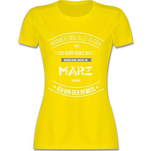 Shirtracer Geburtstag - Echte Kerle Werden IM März Geboren - Damen T-Shirt  Rundhals Lemon