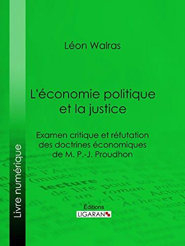 Ebook téléchargeable gratuitement L'économie politique et la justice: Examen critique et réfutation des doctrines économiques de M. P.-J. Proudhon PDF B01AK0LBU2