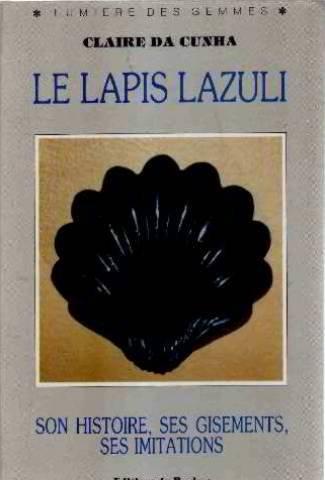 Le Lapis Lazuli : Son histoire, ses gisements, ses imitations