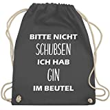 Shirtracer Festival Turnbeutel - Bitte nicht schubsen ich hab Gin im Beutel - Unisize - Dunkelgrau - WM110 - Turnbeutel und Stoffbeutel aus Bio-Baumwolle