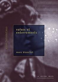 Valses et enterrements par Marc Blanchet