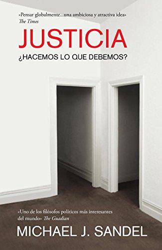 Justicia / Justice: +Hacemos lo que debemos? / What's the Right Thing to Do? por Michael J. Sandel