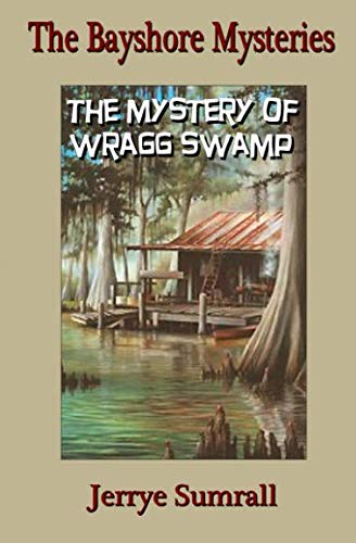 (The Bayshore Mysteries: The Mystery of Wragg Swamp)
