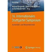 16. Internationales Stuttgarter Symposium: Automobil- und Motorentechnik (Proceedings)