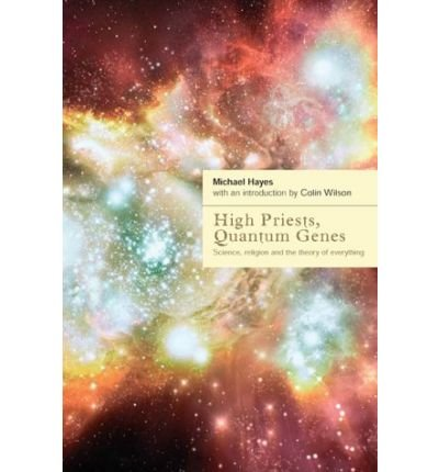 [(High Priests, Quantum Genes: Science, Religion and the Theory of Everything)] [Author: Michael Hayes] published on (May, 2004)