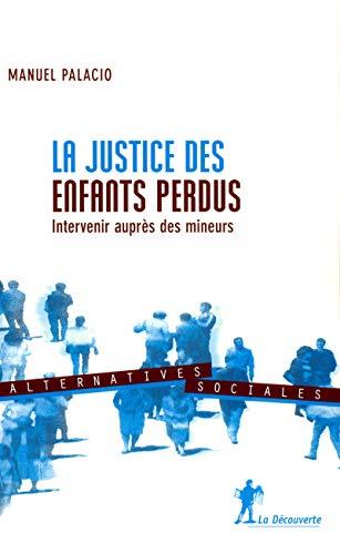La justice des enfants perdus par Manuel PALACIO