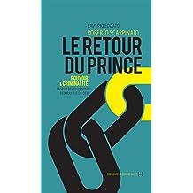 Le Retour du Prince: Pouvoir et criminalité (Un singulier pluriel)