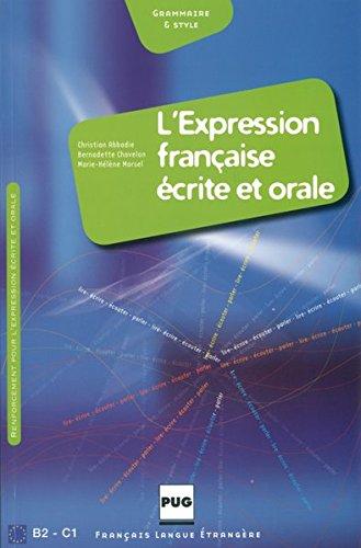 L'Diction française écrite et orale: L' expression francaise ecrite et orale, Exercices pour etudiants etrangers de niveau avance