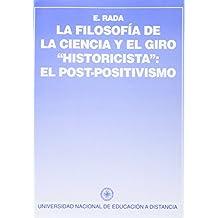 """Filosofía de la ciencia y el giro """"historicista"""", la. el post-posit (VARIA)"""