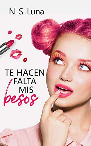 Te hacen falta mis besos, Mis besos 02 – N.S. Luna (Rom)  41IIESS40AL