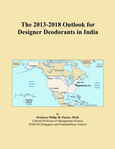 The 2013-2018 Outlook for Designer Deodorants in India