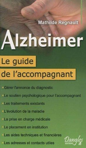 Alzheimer - Le guide de l'accompagnant
